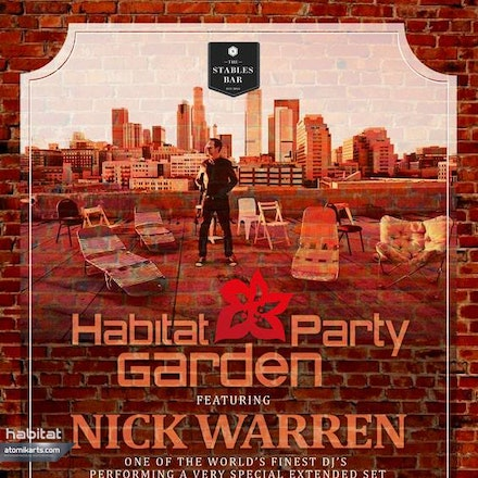 Habitat Garden Party ft. Nick Warren, Stables Bar - Habitat invites you to join us for a Glamorous New York style, deep house Garden Party in the beautiful...
