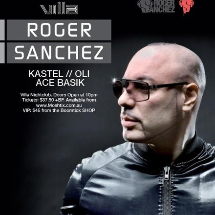 Boomtick pres Roger Sanchez, Villa, 20 April 2012 - One of history's (and the planet's) foremost House DJs, Roger Sanchez has the 'touch'; the art of knowing...